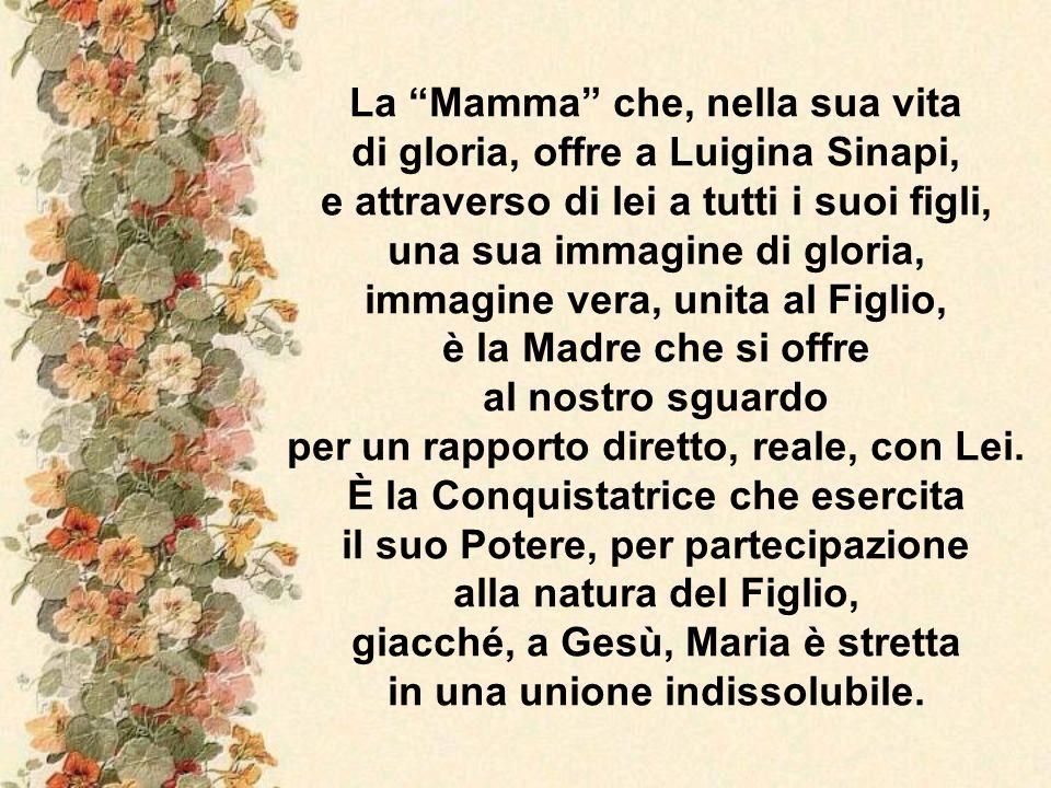 La Mamma che, nella sua vita di gloria, offre a Luigina Sinapi,