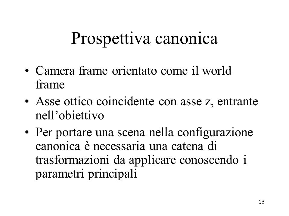 Prospettiva canonica Camera frame orientato come il world frame