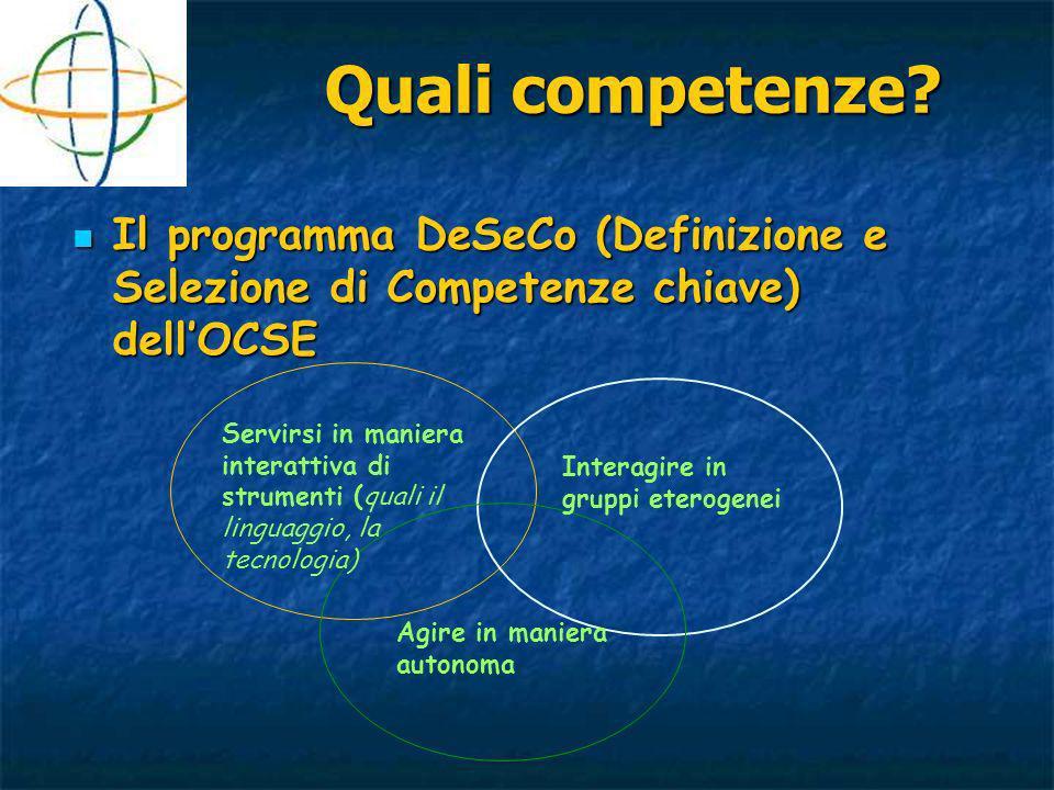 Quali competenze Il programma DeSeCo (Definizione e Selezione di Competenze chiave) dell'OCSE.