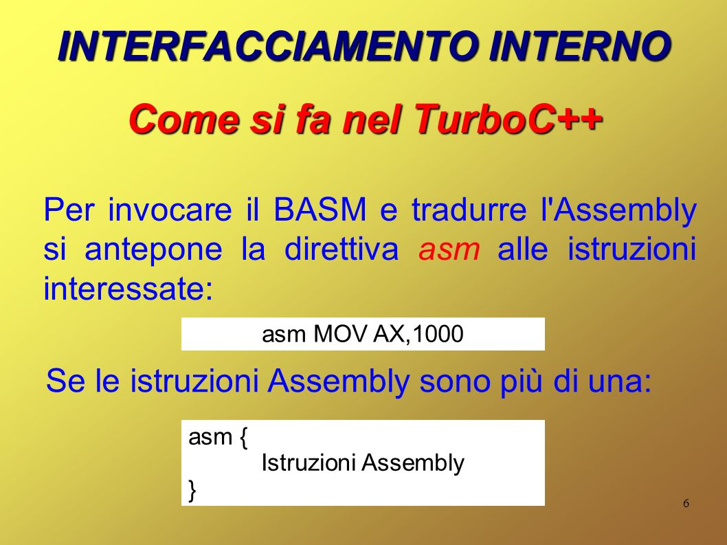 INTERFACCIAMENTO INTERNO Come si fa nel TurboC++