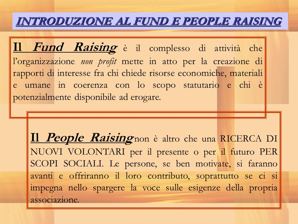 INTRODUZIONE AL FUND E PEOPLE RAISING
