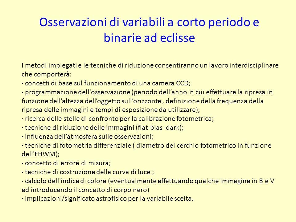 Osservazioni di variabili a corto periodo e binarie ad eclisse