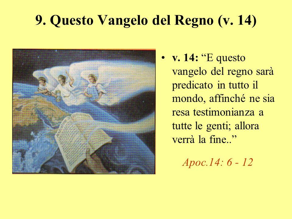 9. Questo Vangelo del Regno (v. 14)