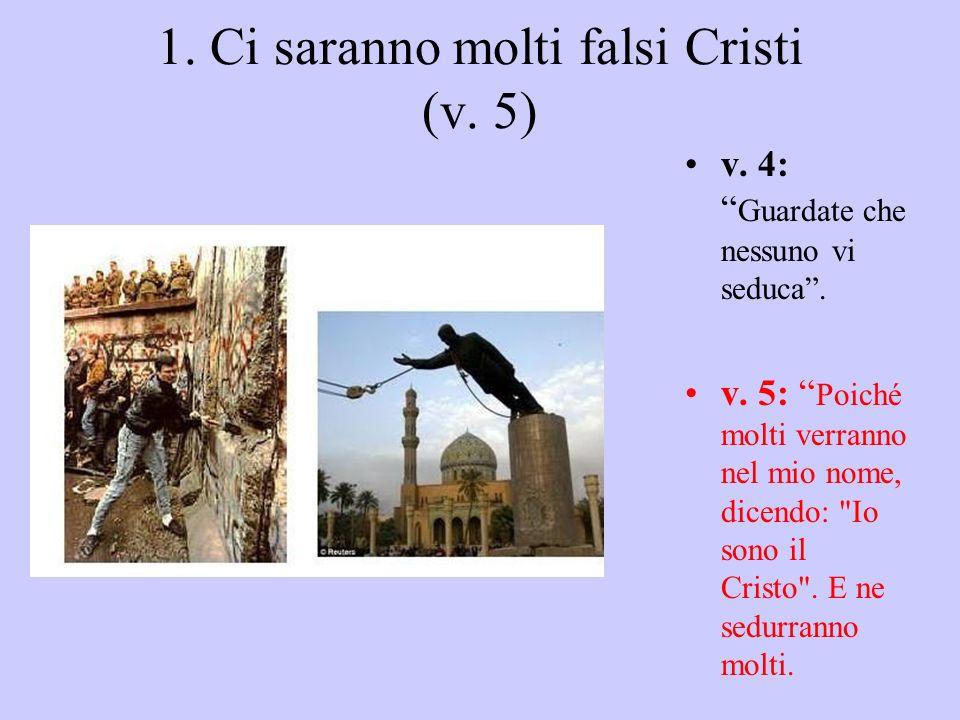 1. Ci saranno molti falsi Cristi (v. 5)