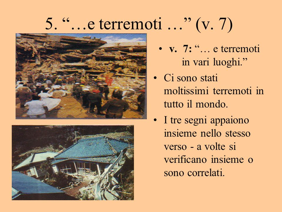 v. 7: … e terremoti in vari luoghi.