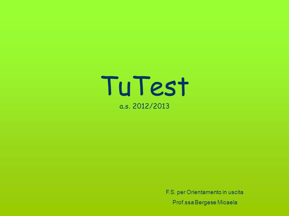 TuTest a.s. 2012/2013 F.S. per Orientamento in uscita