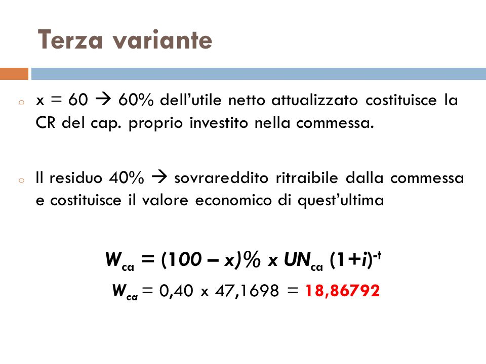 Wca = (100 – x)% x UNca (1+i)-t