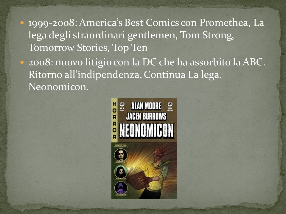 1999-2008: America's Best Comics con Promethea, La lega degli straordinari gentlemen, Tom Strong, Tomorrow Stories, Top Ten