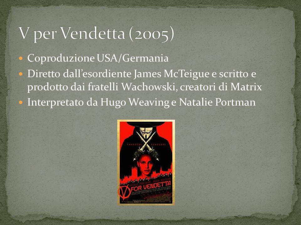 V per Vendetta (2005) Coproduzione USA/Germania