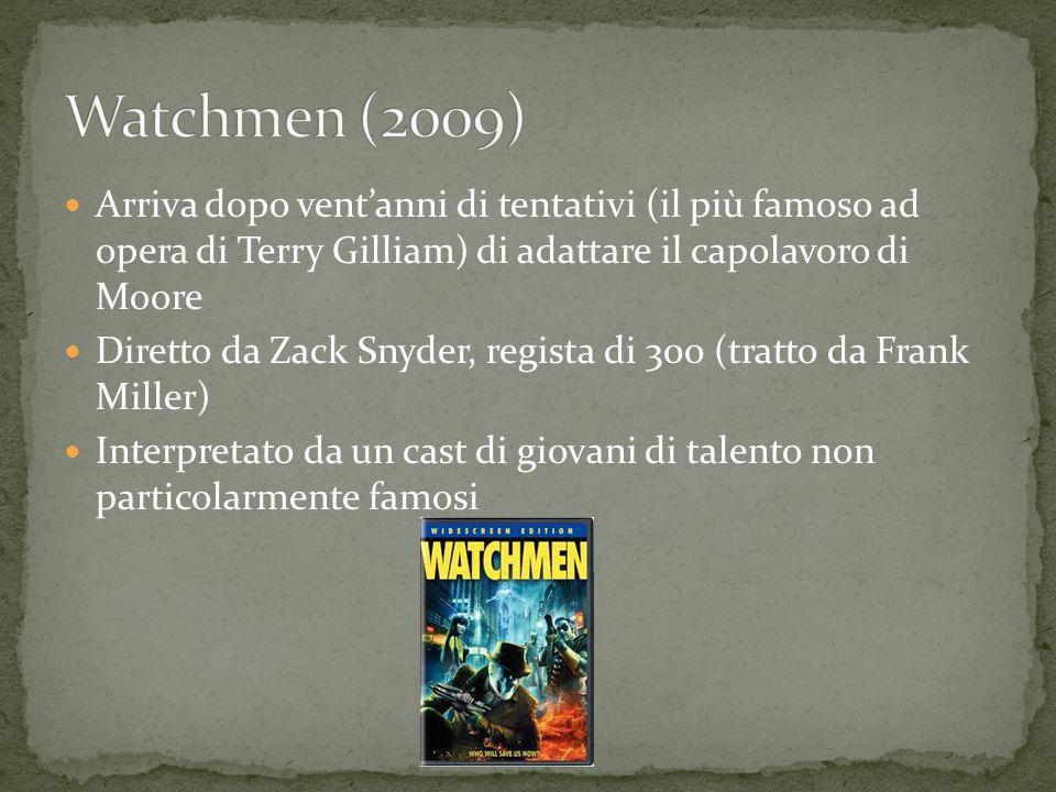 Watchmen (2009) Arriva dopo vent'anni di tentativi (il più famoso ad opera di Terry Gilliam) di adattare il capolavoro di Moore.