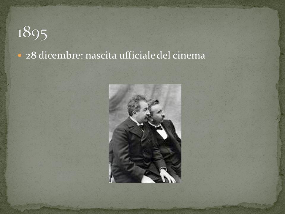 1895 28 dicembre: nascita ufficiale del cinema
