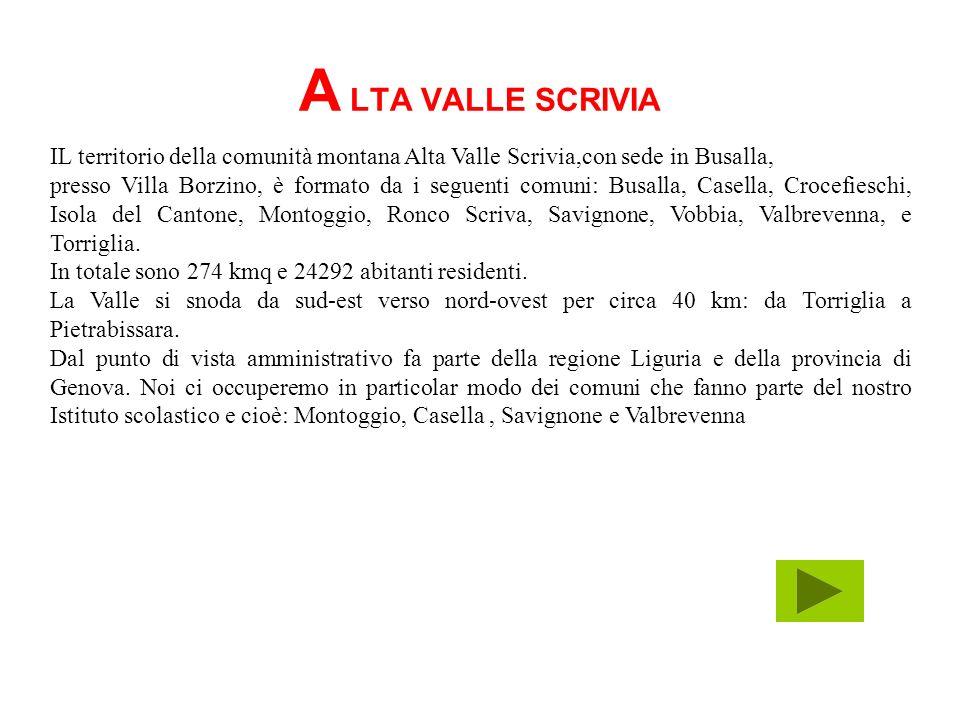 A LTA VALLE SCRIVIA IL territorio della comunità montana Alta Valle Scrivia,con sede in Busalla,
