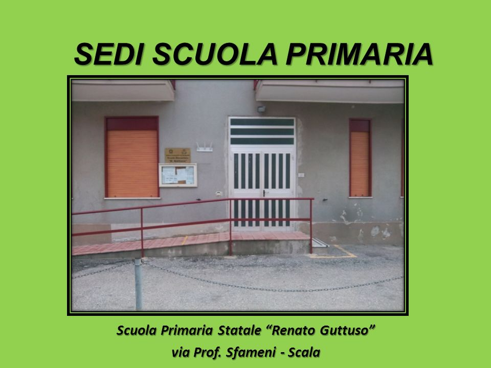 Scuola Primaria Statale Renato Guttuso via Prof. Sfameni - Scala