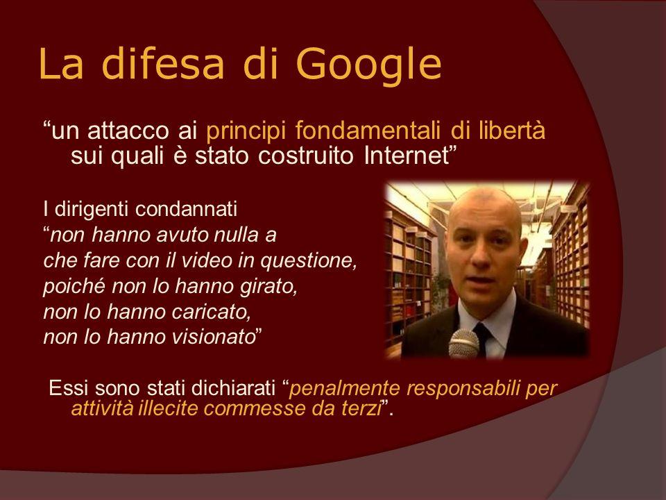 La difesa di Google un attacco ai principi fondamentali di libertà sui quali è stato costruito Internet