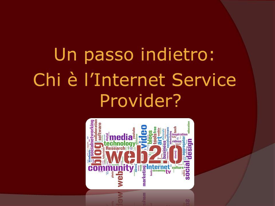 Un passo indietro: Chi è l'Internet Service Provider