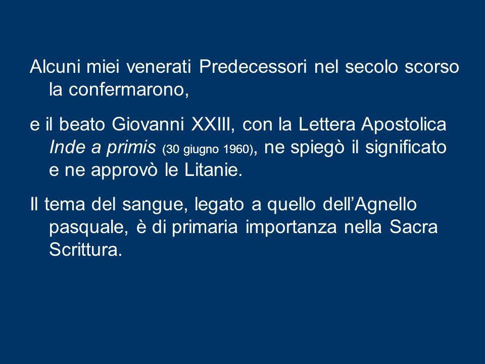 Alcuni miei venerati Predecessori nel secolo scorso la confermarono, e il beato Giovanni XXIII, con la Lettera Apostolica Inde a primis (30 giugno 1960), ne spiegò il significato e ne approvò le Litanie.