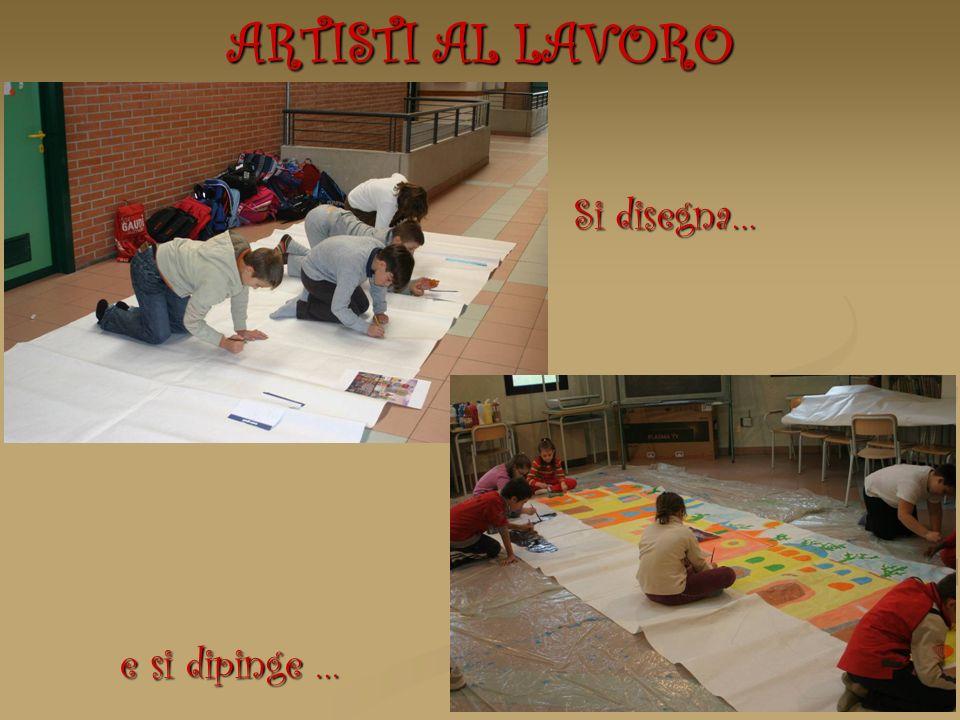 ARTISTI AL LAVORO Si disegna… e si dipinge …