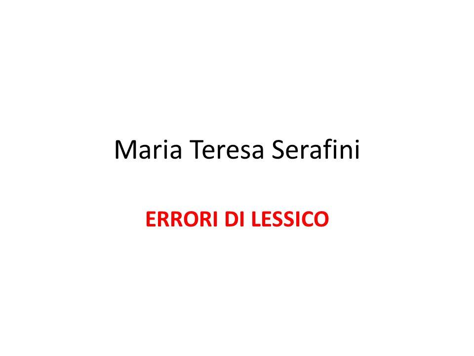 Maria Teresa Serafini ERRORI DI LESSICO
