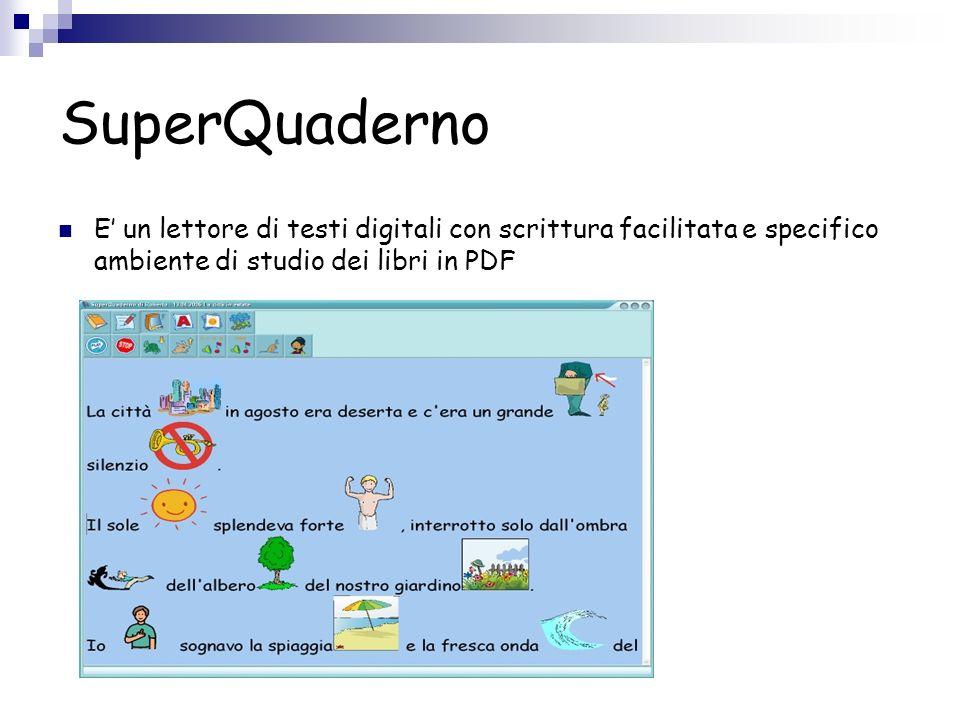 SuperQuaderno E' un lettore di testi digitali con scrittura facilitata e specifico ambiente di studio dei libri in PDF.