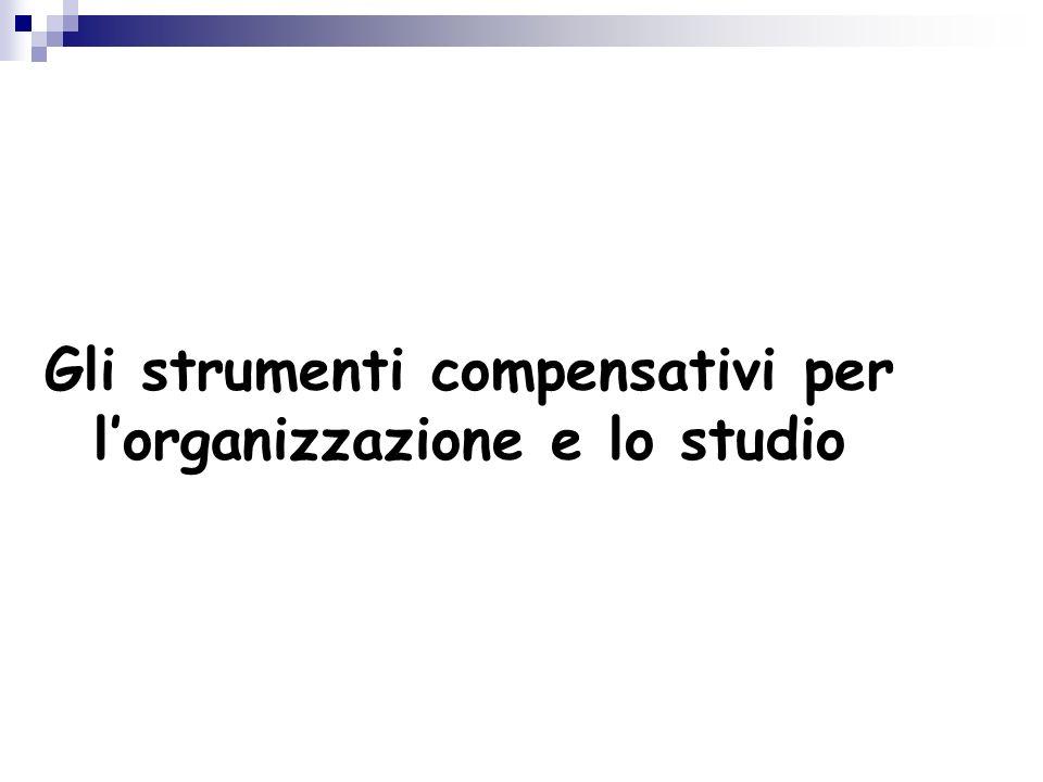 Gli strumenti compensativi per l'organizzazione e lo studio