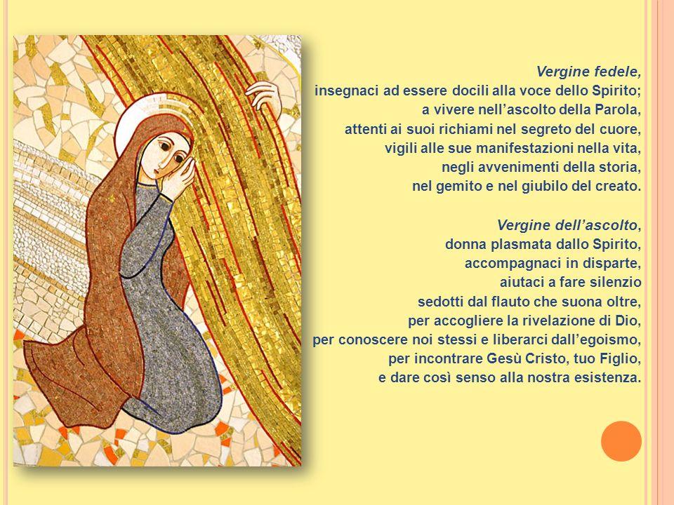 Vergine fedele, Vergine dell'ascolto,
