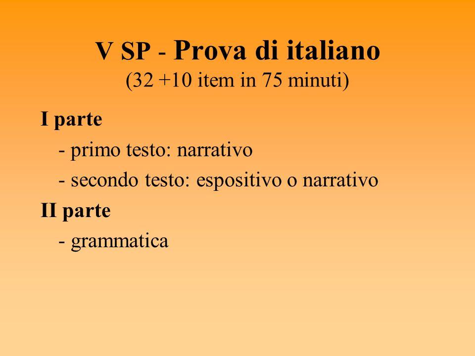 V SP - Prova di italiano (32 +10 item in 75 minuti)