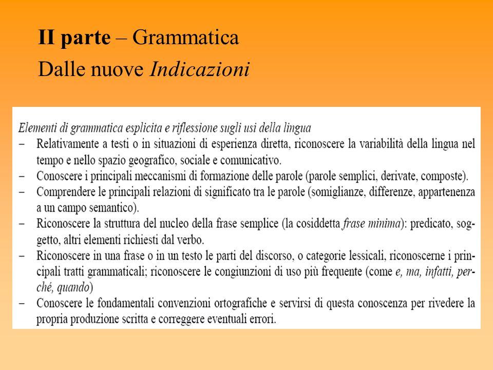 II parte – Grammatica Dalle nuove Indicazioni