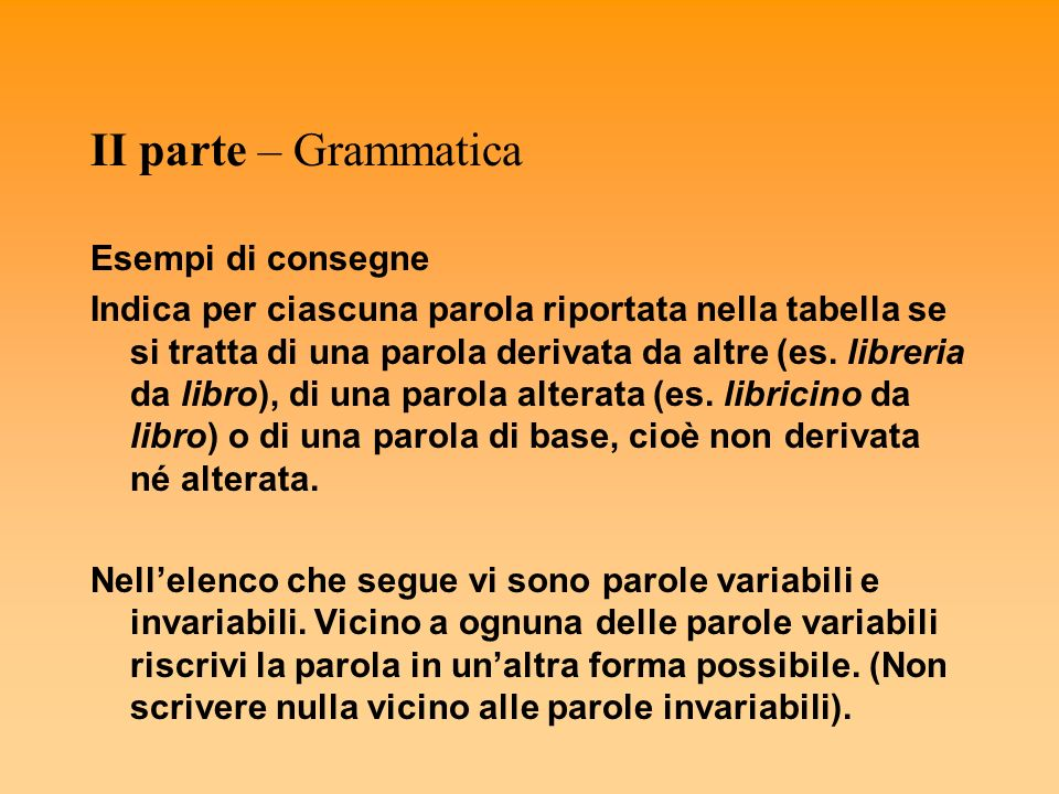 II parte – Grammatica Esempi di consegne
