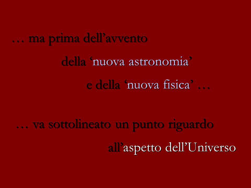 … ma prima dell'avvento. della 'nuova astronomia'