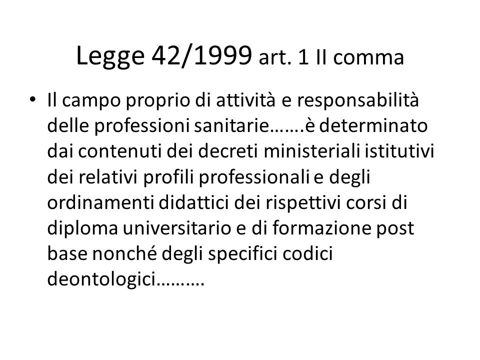 Legge 42/1999 art. 1 II comma