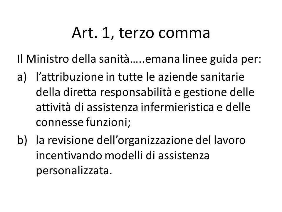 Art. 1, terzo comma Il Ministro della sanità…..emana linee guida per: