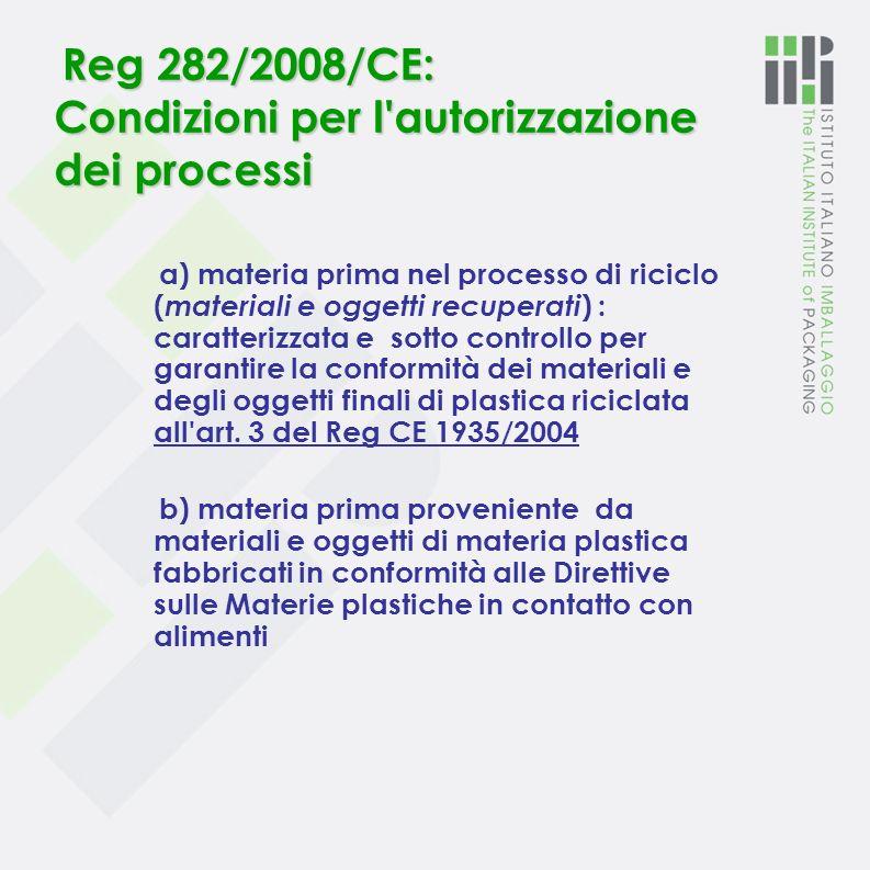 Reg 282/2008/CE: Condizioni per l autorizzazione dei processi