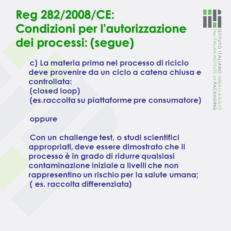 Reg 282/2008/CE: Condizioni per l autorizzazione dei processi: (segue)