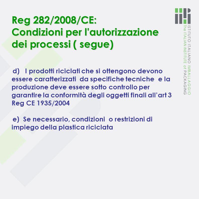 Reg 282/2008/CE: Condizioni per l autorizzazione dei processi ( segue)