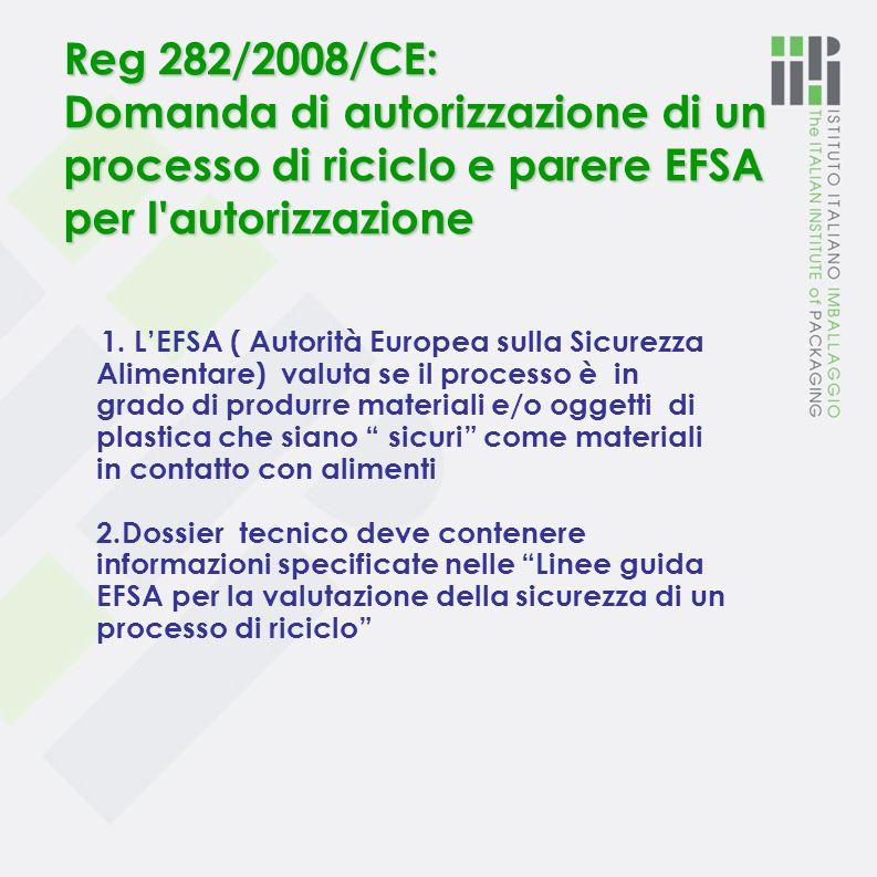 Reg 282/2008/CE: Domanda di autorizzazione di un processo di riciclo e parere EFSA per l autorizzazione