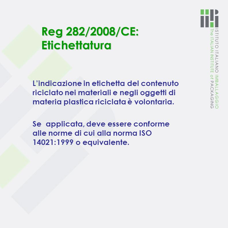 Reg 282/2008/CE: Etichettatura