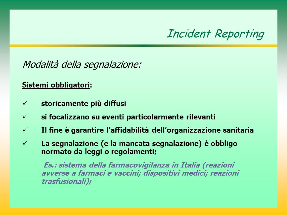 Incident Reporting Modalità della segnalazione: Sistemi obbligatori: