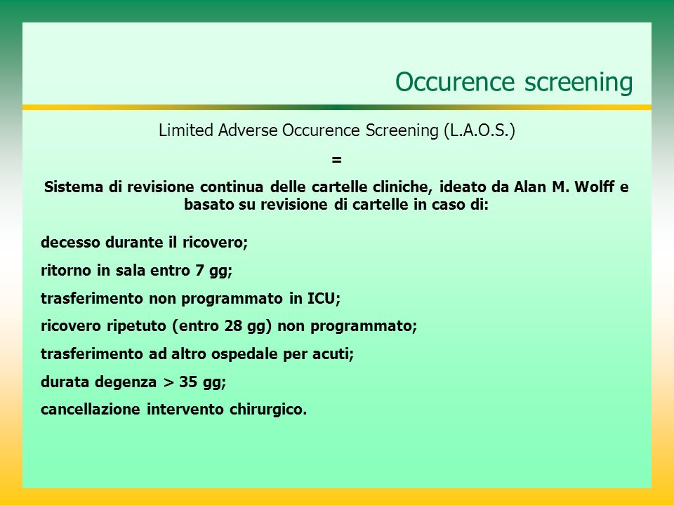 Limited Adverse Occurence Screening (L.A.O.S.)
