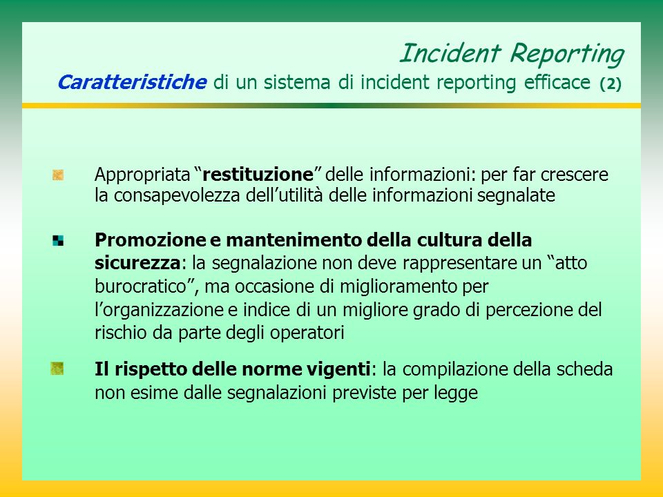 Incident Reporting Caratteristiche di un sistema di incident reporting efficace (2)