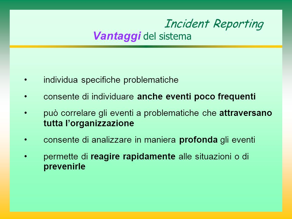 Incident Reporting Vantaggi del sistema