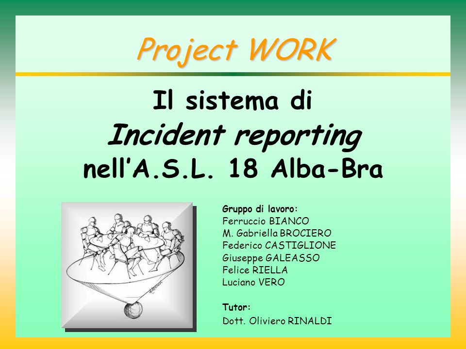 Project WORK Incident reporting Il sistema di nell'A.S.L. 18 Alba-Bra