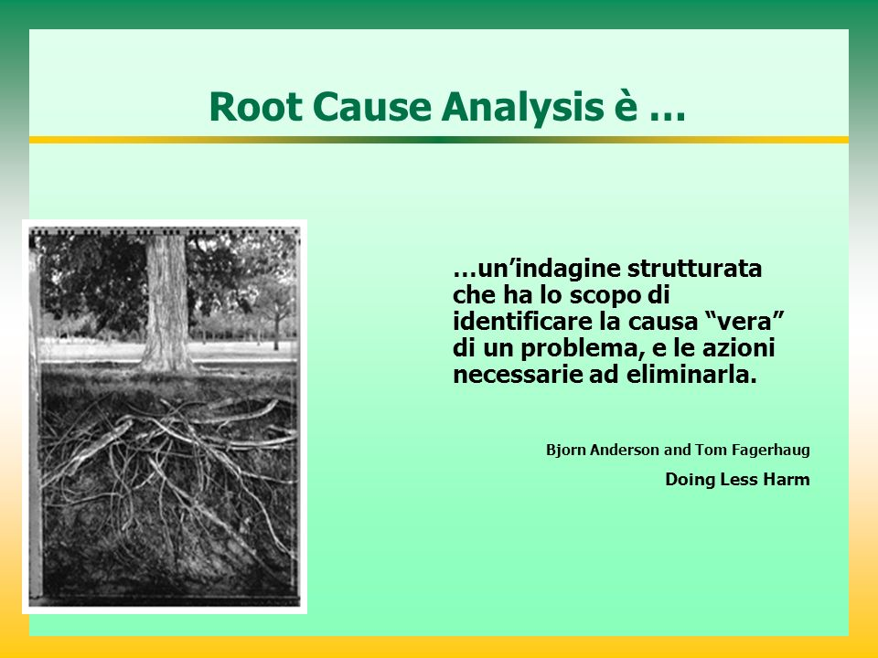 Root Cause Analysis è …