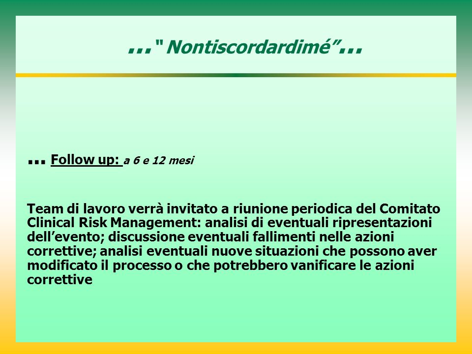 ... Nontiscordardimé ... ... Follow up: a 6 e 12 mesi