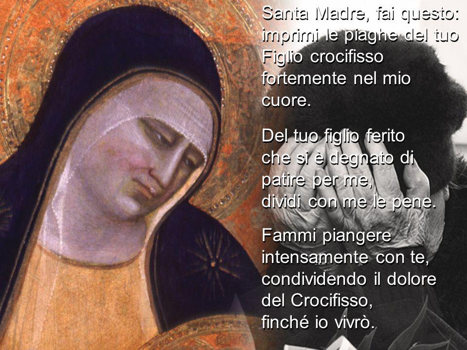 Santa Madre, fai questo: imprimi le piaghe del tuo Figlio crocifisso