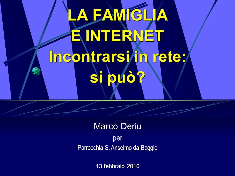 LA FAMIGLIA E INTERNET Incontrarsi in rete: si può