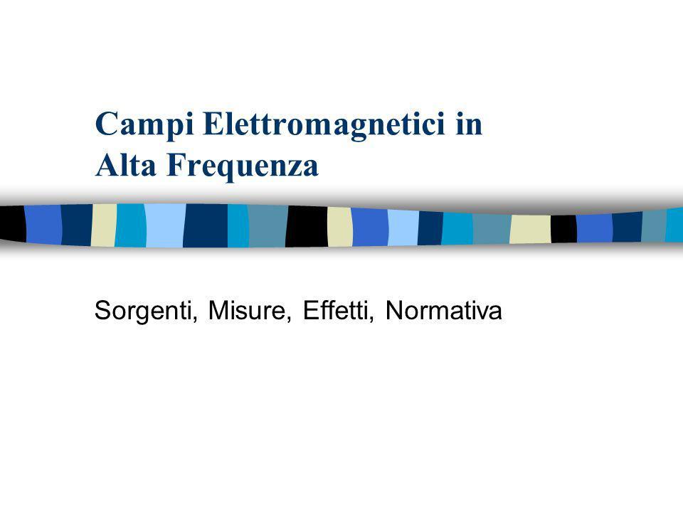 Campi Elettromagnetici in Alta Frequenza