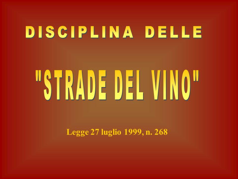 DISCIPLINA DELLE STRADE DEL VINO Legge 27 luglio 1999, n. 268