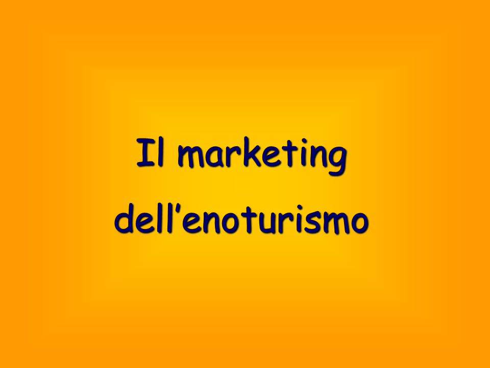 Il marketing dell'enoturismo
