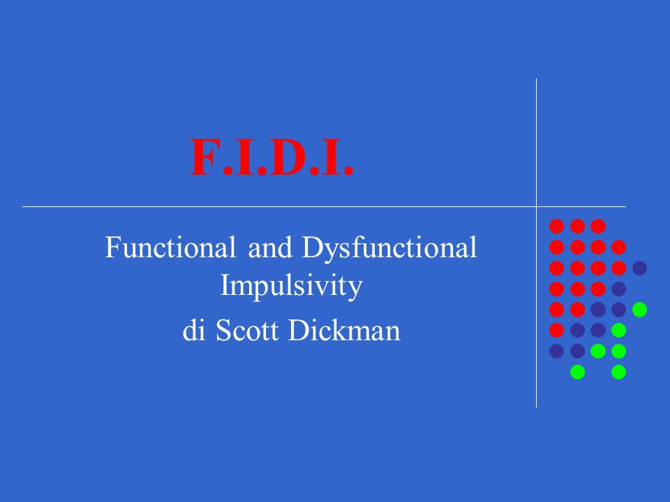 Functional and Dysfunctional Impulsivity di Scott Dickman