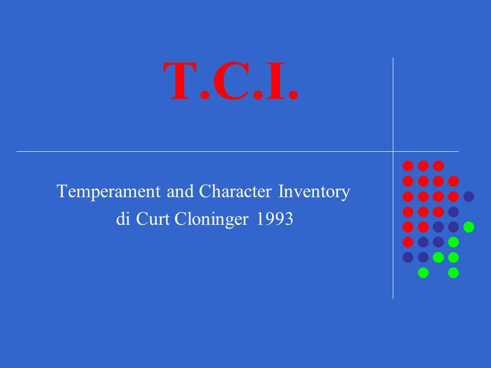 Temperament and Character Inventory di Curt Cloninger 1993